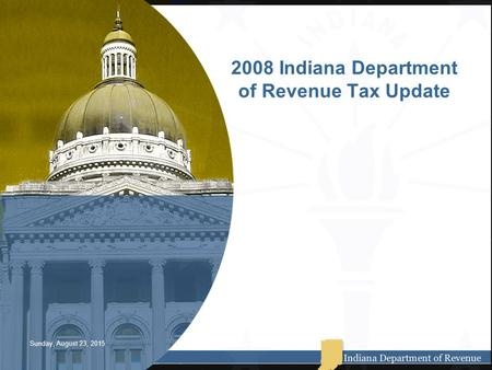 2008 Indiana Department of Revenue Tax Update