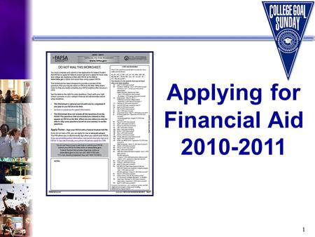 1 Applying for Financial Aid 2010-2011. 2 Sponsors/Partners: Presenter: