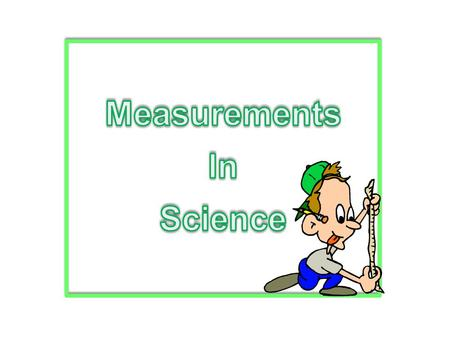Measurements In Science.