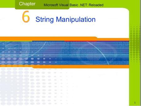 String Manipulation Chapter Microsoft Visual Basic.NET: Reloaded 1.