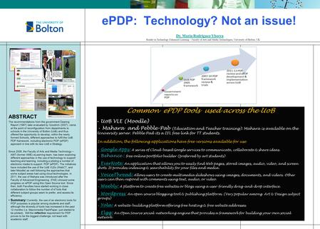 EPDP: Technology? Not an issue! Dr. Maria Rodriguez-Yborra Dr. Maria Rodriguez-Yborra Reader in Technology Enhanced Learning – Faculty of Arts and Media.