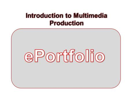 Objective: Students will apply the design process, elements of design and principles of multimedia, to create an online portfolio highlighting student.