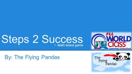 Steps 2 Success By: The Flying Pandas - Math board game.