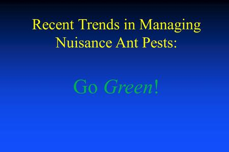 Recent Trends in Managing Nuisance Ant Pests: