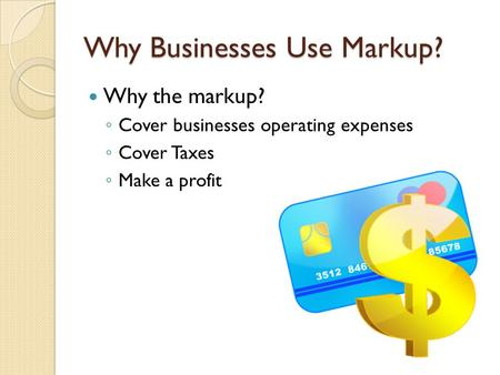 Why Businesses Use Markup?