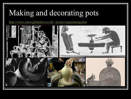 Making and decorating pots