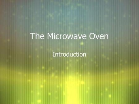 The Microwave Oven Introduction.