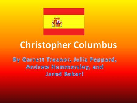 Christopher Columbus was born in 1451 in Genoa, Italy. He was the oldest of 5 children.