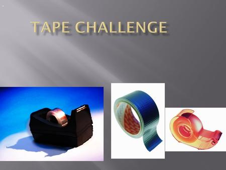 .. How do differences in surface affect the adhesiveness of tape?