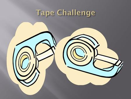  The purpose of this project is to determine how differences in surface affect the adhesiveness of tape. This is important to know because we want.