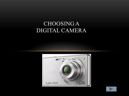 CHOOSING A DIGITAL CAMERA. IMAGE QUALITY A mega pixel is the unit of measure of image quality. The higher the number of pixels the better the image will.