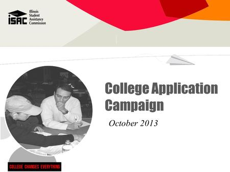 College Application Campaign October 2013. American Council on Education initiative