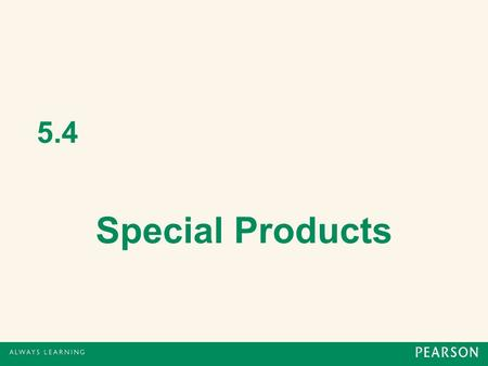 5.4 Special Products. The FOIL Method When multiplying 2 binomials, the distributive property can be easily remembered as the FOIL method. F – product.