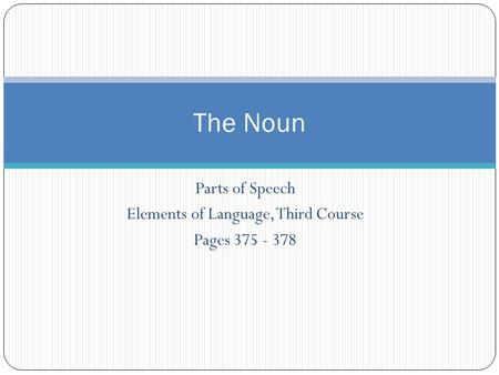 Parts of Speech Elements of Language, Third Course Pages