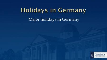 Major holidays in Germany.  This PowerPoint will help you understand different holidays in Germany and why they are important.