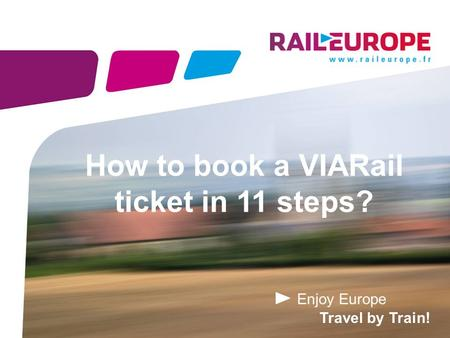 Enjoy Europe Travel by Train! How to book a VIARail ticket in 11 steps?