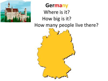 Germany Where is it? How big is it? How many people live there?