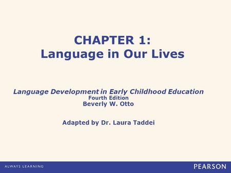 CHAPTER 1: Language in Our Lives