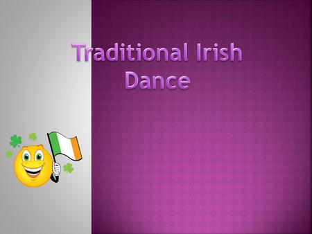  How to dance  What to wear  Competitions  Dances  Tunes  Where you go if you want to dance You will learn about….
