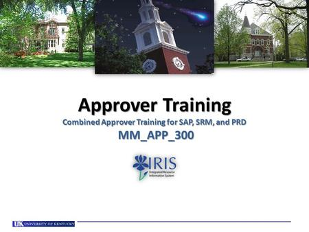 Approver Training – Revised Fall 2012