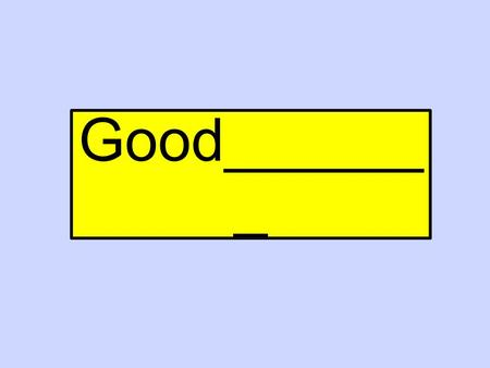 Good______ _ English Rules 1.Book closed 2.Mouth Closed 3.No Shouting 4.Have fun Good pupil = Bad pupil =