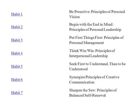 Habit 1 Be Proactive: Principles of Personal Vision Habit 2