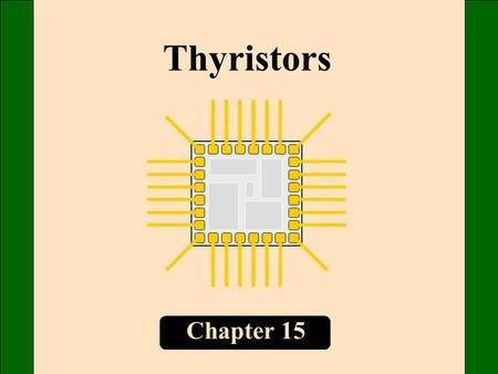 Chapter 15 Thyristors. This latch is stable in either of two states. Latch On state Off state Q1Q1 Q2Q2.