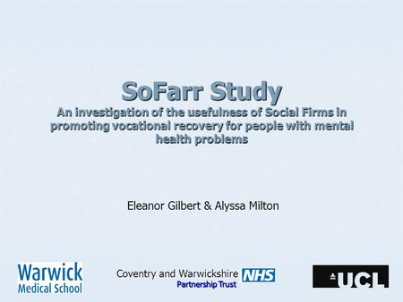SoFarr Study An investigation of the usefulness of Social Firms in promoting vocational recovery for people with mental health problems SoFarr Study An.