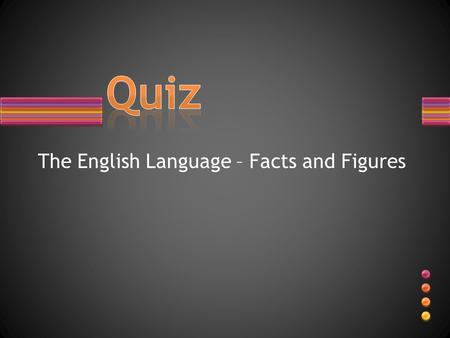 The English Language – Facts and Figures. What are the world's most widely spoken languages?