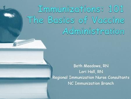 Immunizations: 101 The Basics of Vaccine Administration