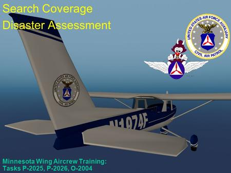 Scanner Course #6 Minnesota Wing Aircrew Training: Tasks P-2025, P-2026, O-2004 Search Coverage Disaster Assessment.