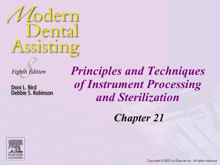 Copyright © 2005 by Elsevier Inc. All rights reserved. Principles and Techniques of Instrument Processing and Sterilization Chapter 21.
