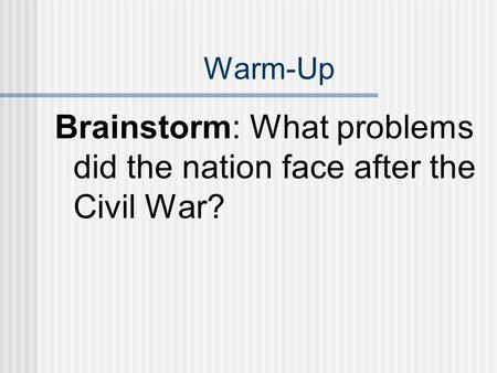 Brainstorm: What problems did the nation face after the Civil War?