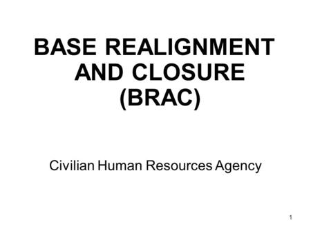 BASE REALIGNMENT AND CLOSURE (BRAC)