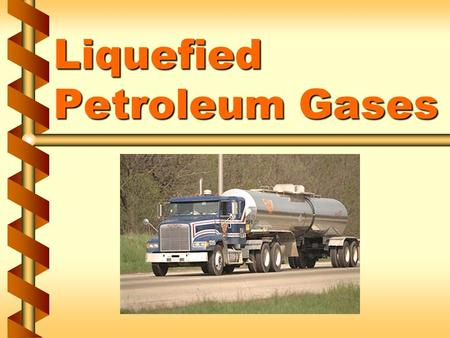 Liquefied Petroleum Gases. Hazards of LP gas v Flammable v Asphyxiant 1a.