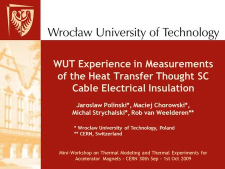 WUT Experience in Measurements of the Heat Transfer Thought SC Cable Electrical Insulation Jaroslaw Polinski*, Maciej Chorowski*, Michal Strychalski*,