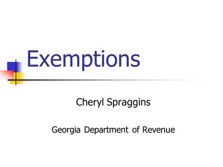 Exemptions Cheryl Spraggins Georgia Department of Revenue.
