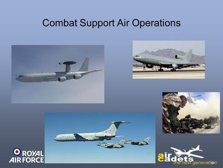 Combat Support Air Operations. Air Transport Mobility is essential for armed forces with world-wide commitments. Mobility can make up for lack of numbers.
