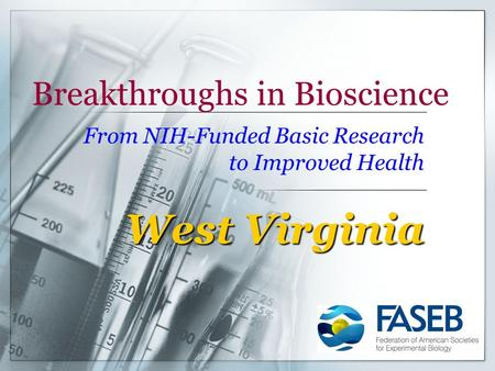 Breakthroughs in Bioscience From NIH-Funded Basic Research to Improved Health West Virginia.
