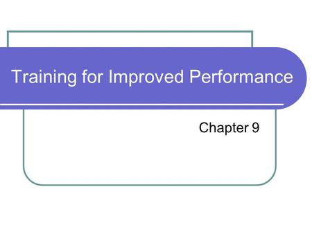 Training for Improved Performance