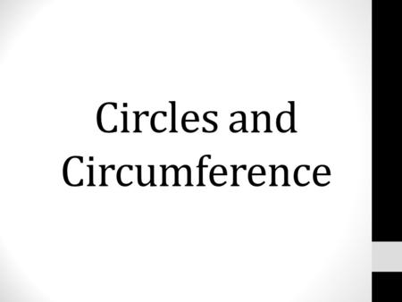 Circles and Circumference. Vocabulary A circle is a plane figure that consists of a set of points that are equidistant from a given point called the center.