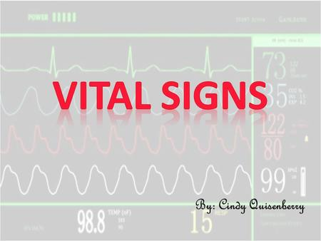 "By: Cindy Quisenberry. Vital signs usually include: – Temperature – Pulse (heart rate) – Respirations – Blood pressure (BP) – Some agencies consider ""pain"""