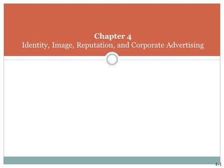 Chapter 4 Identity, Image, Reputation, and Corporate Advertising