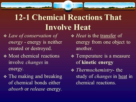 12-1 Chemical Reactions That Involve Heat