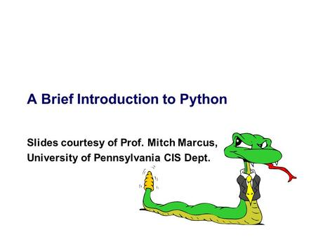 A Brief Introduction to Python