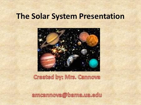 The Solar System Presentation. Resources Each group will need to come prepared for class everyday! Materials that your group will need: Manila folder.