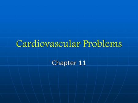 Cardiovascular Problems Chapter 11. External Heart Anatomy Left and right coronary arteries – delivers oxygen to the heart muscle.