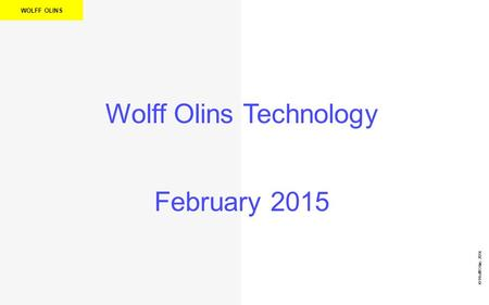 WOLFF OLINS Wolff Olins Technology February 2015 © Wolff Olins 2014.