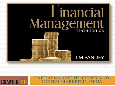 CAPITAL MARKET EFFICIENCY AND CAPITAL MARKETS IN INDIA CHAPTER 19.