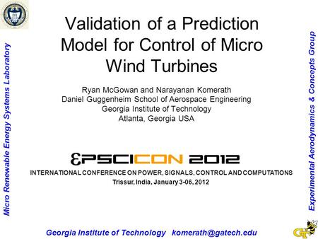 Experimental Aerodynamics & Concepts Group Micro Renewable Energy Systems Laboratory Georgia Institute of Technology Validation of.
